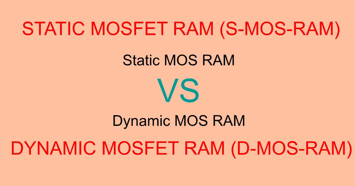 Static MOS RAM &Dynamic MOS RAM