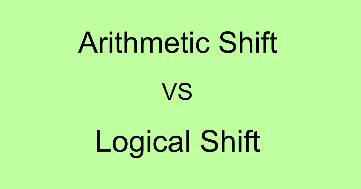 Arithmetic shift and Logical shift