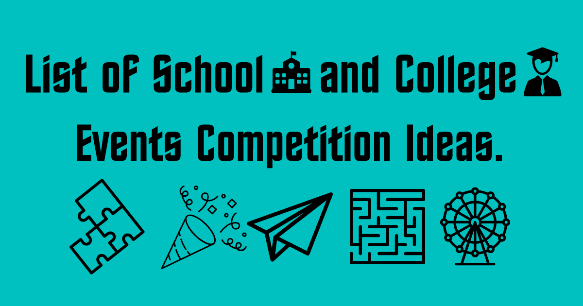 List of School and College Events Competition Ideas.