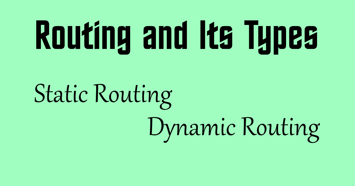 Routing and Its Types