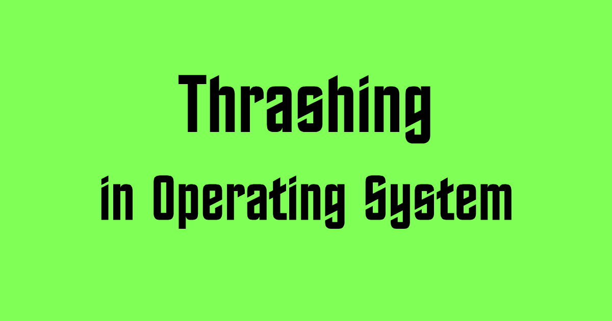 Thrashing in Operating System
