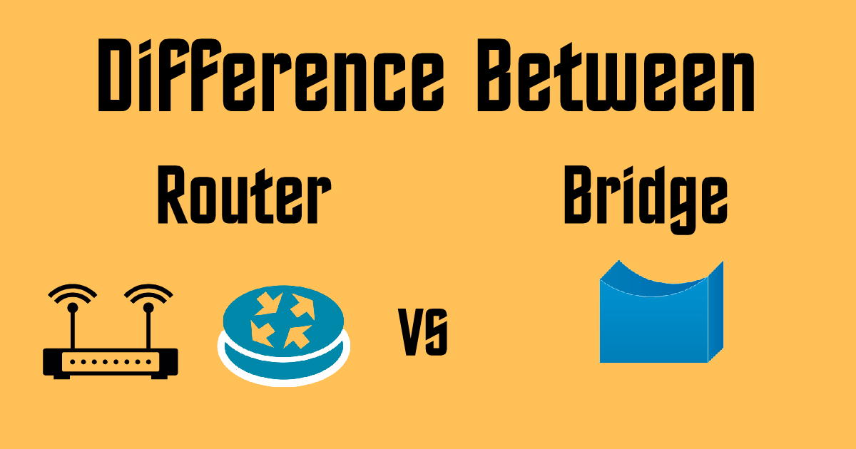 Difference Between Router And Bridge