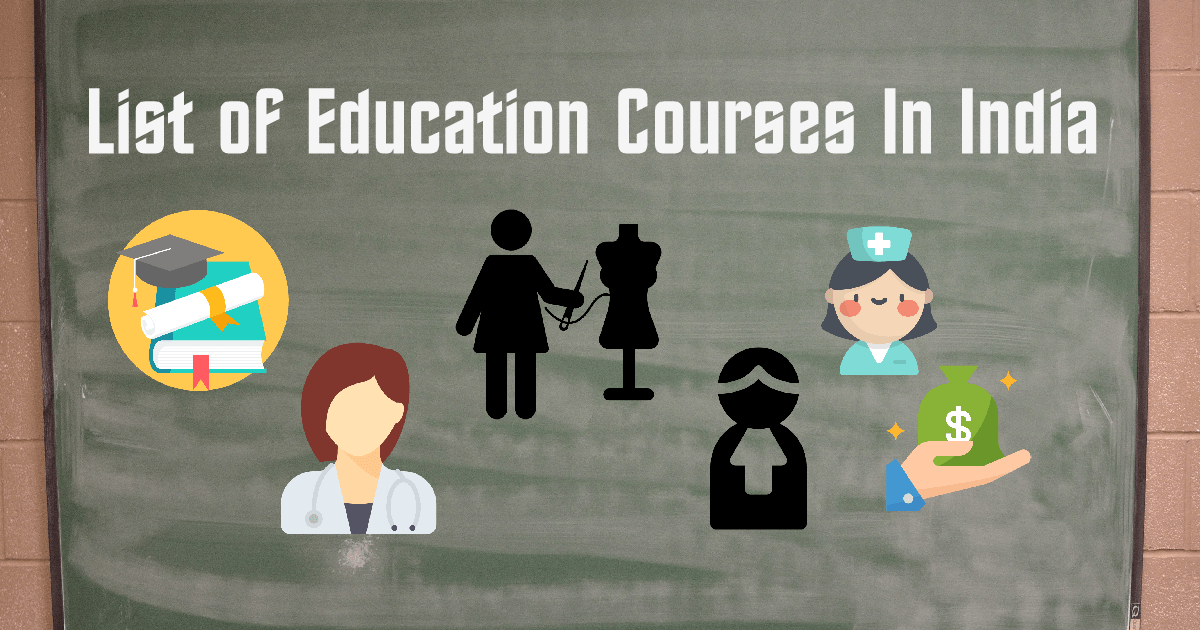 List of Education Courses In India