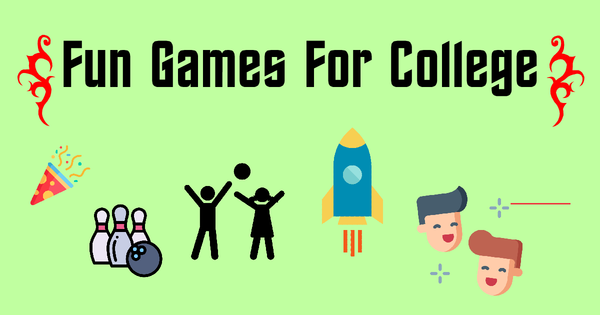 Fun Games Ideas For College Students