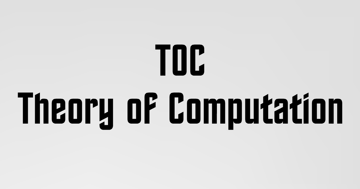 TOC (Theory of Computation)