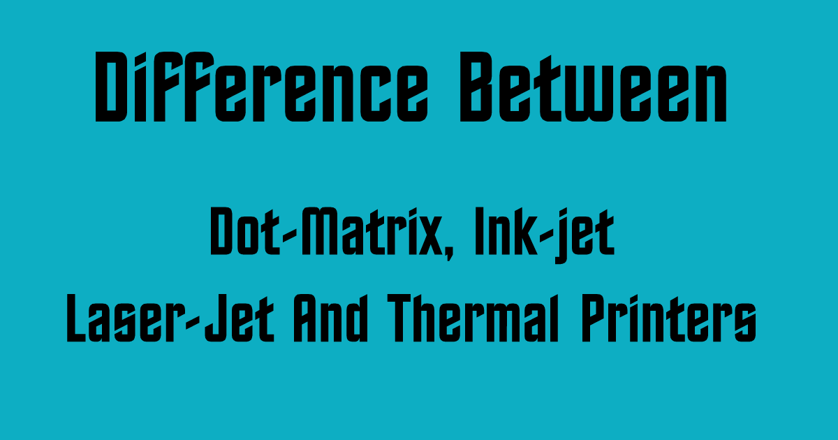 Dot-Matrix Ink-jet Laser-Jet & Thermal Printers – AHIRLABS
