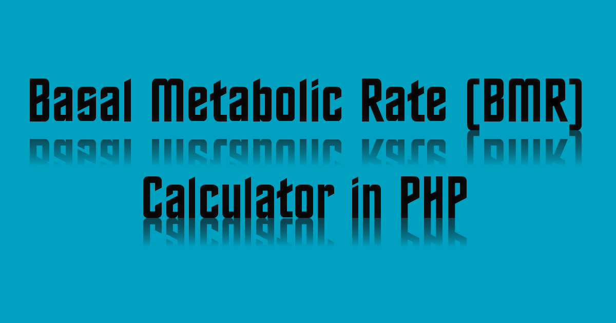Basal Metabolic Rate (BMR) Calculator in PHP
